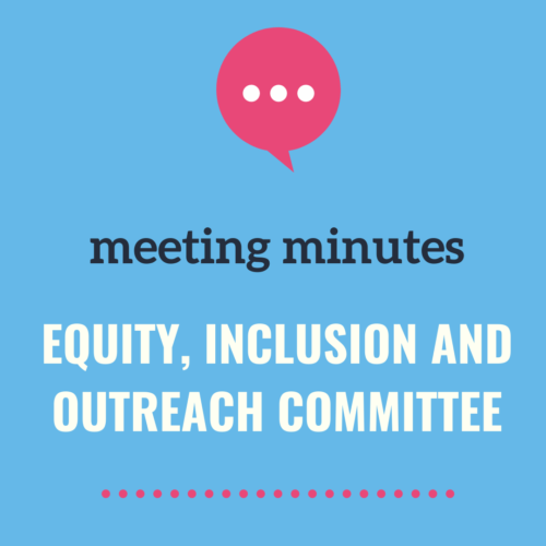 Equity, Inclusion and Outreach Committee Meeting Notes